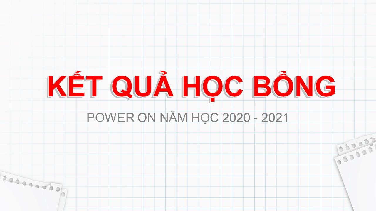 THÔNG BÁO KẾT QUẢ HỌC BỔNG POWER ON NĂM HỌC 2020 – 2021